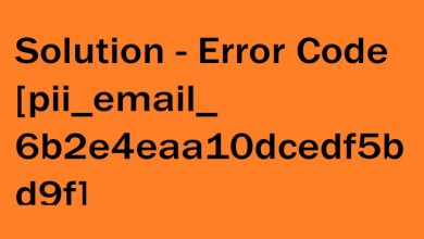 Photo of How To Solution Error Code [pii_email_e6685ca0de00abf1e4d5]